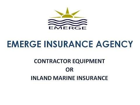 Contractor Equipment or Inland Marine Insurance