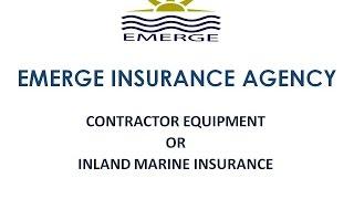 Contractor Equipment or Inland Marine Insurance