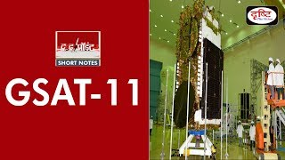GSAT-11 - To The Point