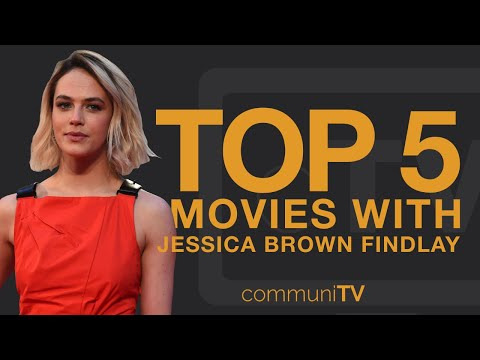 TOP 5: Jessica Brown Findlay Movies