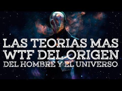 TEORÍAS WTF DEL ORIGEN DEL HOMBRE Y EL UNIVERSO - YouTube
