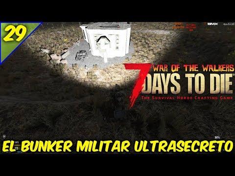 7 DAYS TO DIE/WAR OF THE WALKERS/COOP EN TIEMPO REAL/BUNKER MILITAR ULTRASECRETO #29/GAMEPLAYESPAÑOL