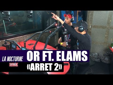 Youtube: OR « Arrêt 2 » Feat. Elams #LaNocturne