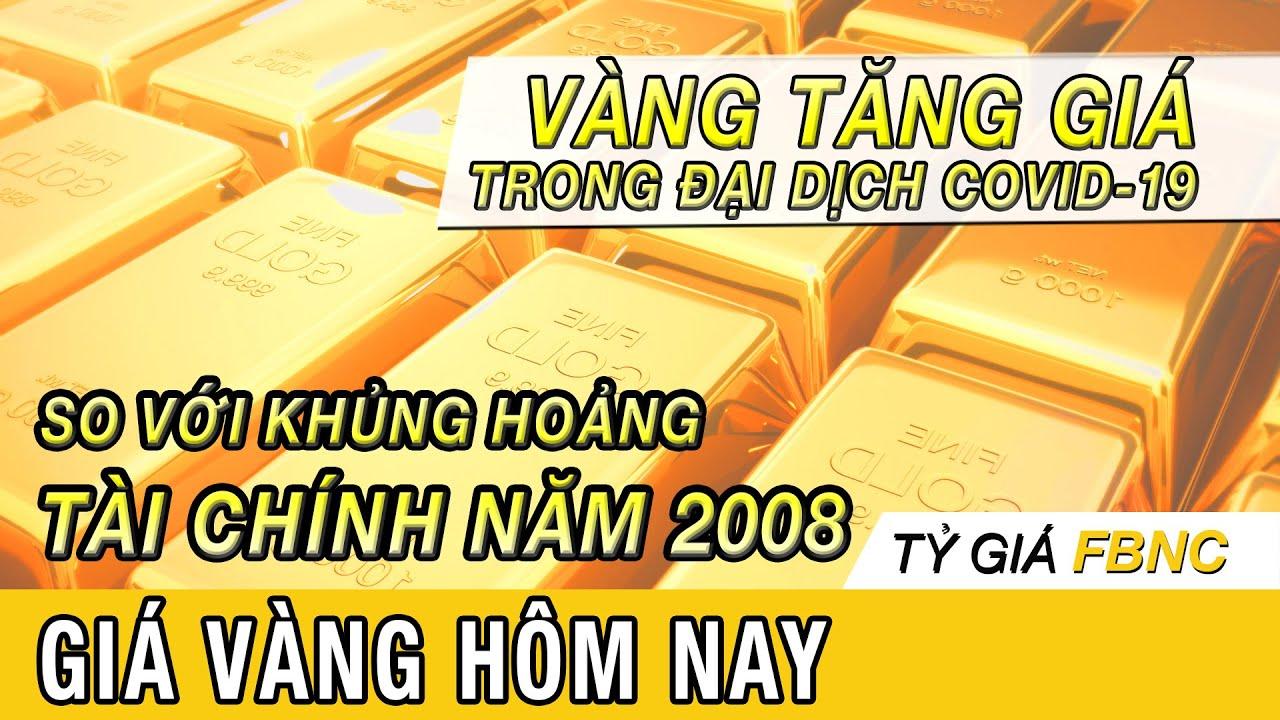 Giá vàng mới nhất hôm nay ngày 24/4/2020 | Vàng tăng giá trong đại dịch so với khủng hoảng năm 2008