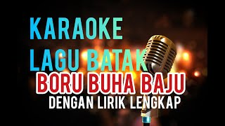 Karaoke BORU BUHA BAJU dengan Lirik Lengkap | Lagu Batak