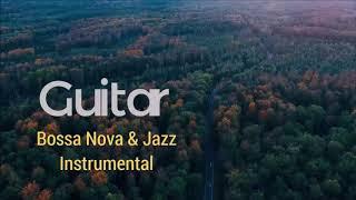 【作業用BGM】Guitar Bossa Nova & Jazz - Work, Study, Relax