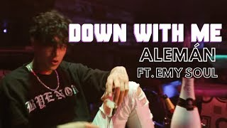 Alemán - Down With Me feat. Emy Soul (Video Oficial)