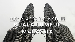 Top places to visit in Kuala Lumpur, Malaysia - Our 3 day It...