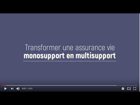 Transformer une assurance vie monosupport en multisupport