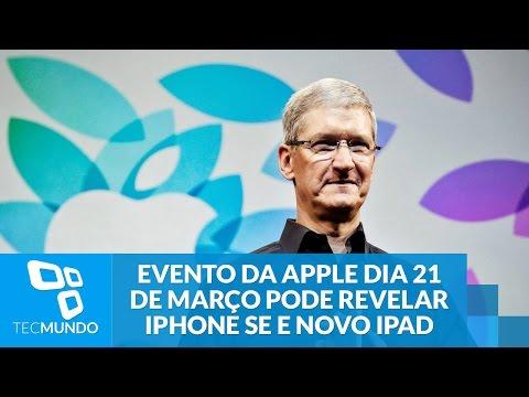 Evento Da Apple No Dia 21 De Março Pode Revelar IPhone SE E Novo IPad