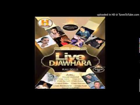 Cheb Hamani 2015   Hiya Li Gabretni Compilation Live Djawhara By Ḿ-śṰęŕ ßîlà Lø ᴼᴿᴵᴳᴵᴻᴬᴸ