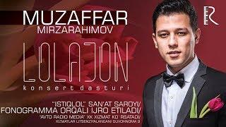 Muzaffar Mirzarahimov Lolajon Nomli Konsert Dasturi 2018