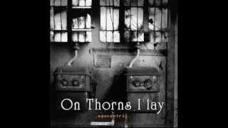 Watch On Thorns I Lay Gallant Nights video