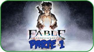 Fable Anniversary   Gameplay - Parte #1   Español (HD)(PC)