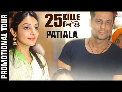 25 Kille | Patiala Promotional Tour -...
