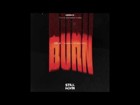 Demrick Ft. Dizzy Wright & Euroz - Let It Burn