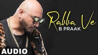 Rabba Ve (Full Audio) | B Praak | Jaani | High End Yaariyan | Pankaj Batra | New Songs 2019