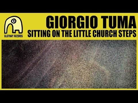 GIORGIO TUMA - Sitting On The Little Church Steps [Official]