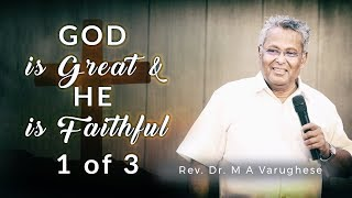 God is great and He is faithful - Rev. Dr. M A Varughese
