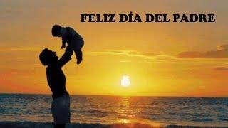 ¡ FELIZ DÍA DEL PADRE 2018 ! - Felicitación Virtual Original para el Día del Padre en Español