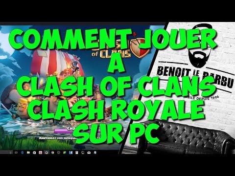 COMMENT JOUER A CLASH OF CLANS CLASH ROYALE SUR PC