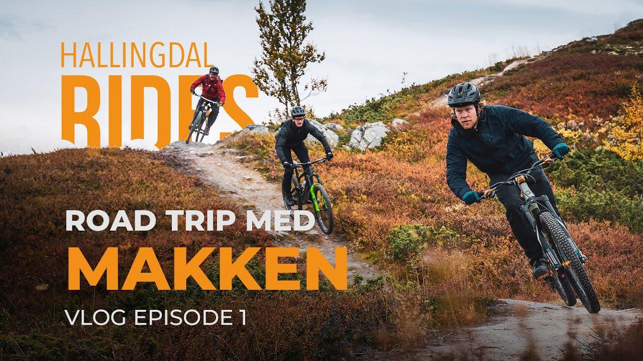 Hallingdal Rides Vlog E01: Road trip med MAKKEN