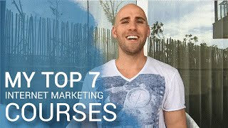 My Top 7 Internet Marketing Courses That I