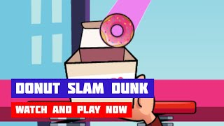 Donut Slam Dunk · Game · Gameplay