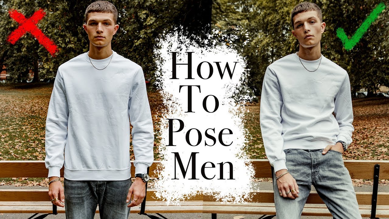 Tips On How To Pose Men Youtube