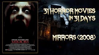 Mirrors (2008) - 31 Horror Movies in 31 Days