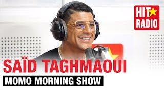 MOMO MORNING SHOW - SAÏD TAGHMAOUI | 17.06.19