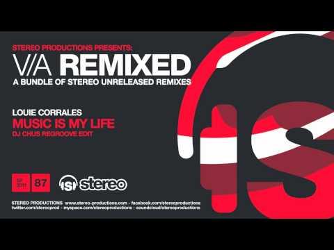 Louie Corrales - Music Is My Life (DJ Chus Regroove Edit)