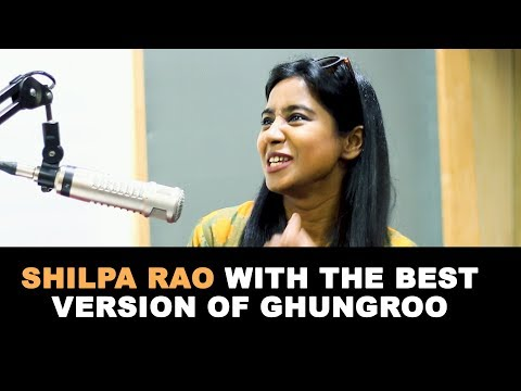 Shilpa Rao With The Best Version Of Ghungroo