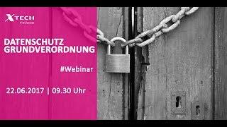 Webinar | Datenschutzgrundverordnung Neu | X-tech