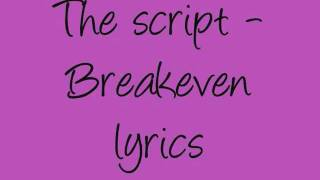 Repeat youtube video The Script -Breakeven lyrics