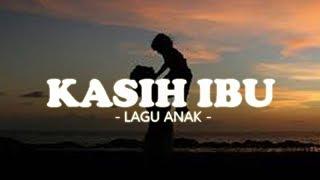 KASIH IBU KEPADA BETA + LIRIK | LAGU ANAK INDONESIA