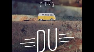 Peter Pux | Du (Official Video)