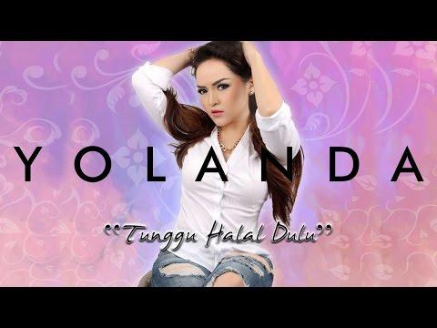 Yolanda - Tunggu Halal Dulu