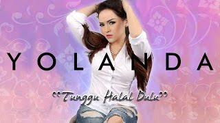 Yolanda Tunggu Halal Dulu MP3