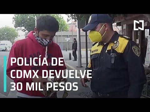 Policía de CDMX devuelve 30 mil pesos extraviados - Las Noticias