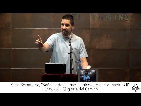 """Marc Bermúdez, """"Señales Del Fin Más Letales Que El Coronavirus II"""" 28-05-20."""