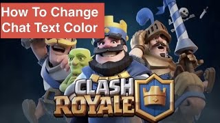 Clash Royale Hack: How To Change Chat Text Color With Hex Codes