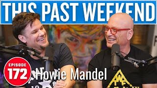 Howie Mandel | This Past Weekend w/ Theo Von #172