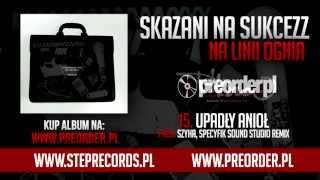 Skazani Na Sukcezz ft. Honeys - Upadły anioł (Remix)