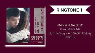 [RINGTONE) JIMIN & YUNA (AOA) - IF YOU WERE ME #1 (OST Hwayugi / A Korean Odyssey) Part. 5