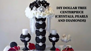 DIY DOLLAR TREE GLAM CRYSTALS, PEARLS AND DIAMONDS CENTERPIECE