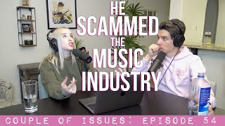He Scammed the Music Industry | Couple Of Issues: Episode 54