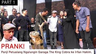 NGEPRANK BARENG PANJI PETUALANG! HEBOH, IRFAN HAKIM DIKALUNGIN GARAGA THE KING COBRA (PART 1)