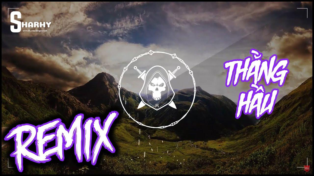 Thằng Hầu Remix [ SharhySounds ] | Nhạc Trẻ EDM Tik Tok Gây Nghiện 2020