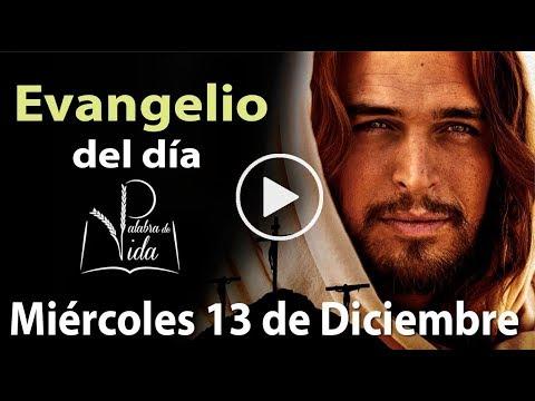 Evangelio de hoy - Miércoles 13 de Diciembre Padre Carlos Yepes